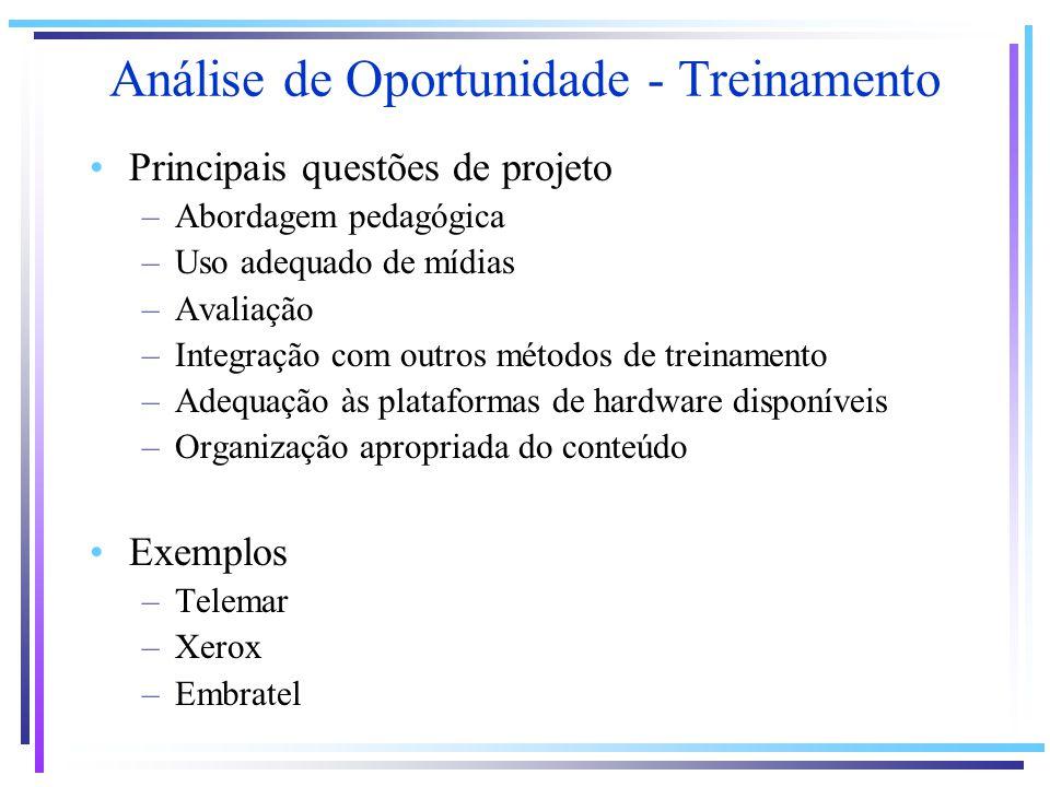 Principais questões de projeto –Abordagem pedagógica –Uso adequado de mídias –Avaliação –Integração com outros métodos de treinamento –Adequação às pl