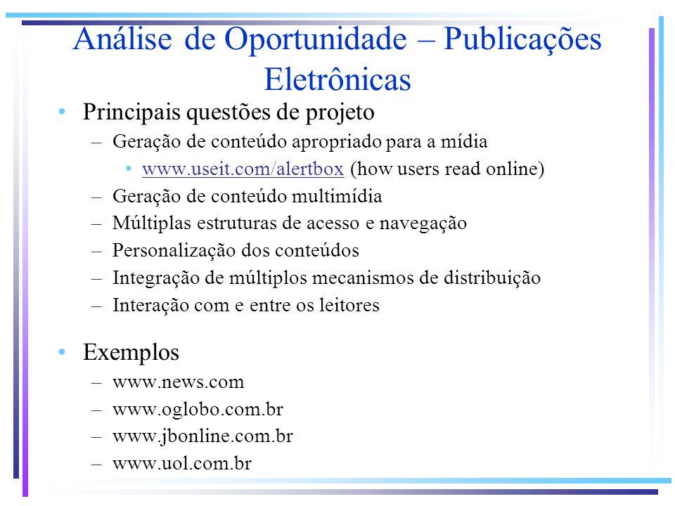 Principais questões de projeto –Geração de conteúdo apropriado para a mídia www.useit.com/alertbox (how users read online)www.useit.com/alertbox –Gera