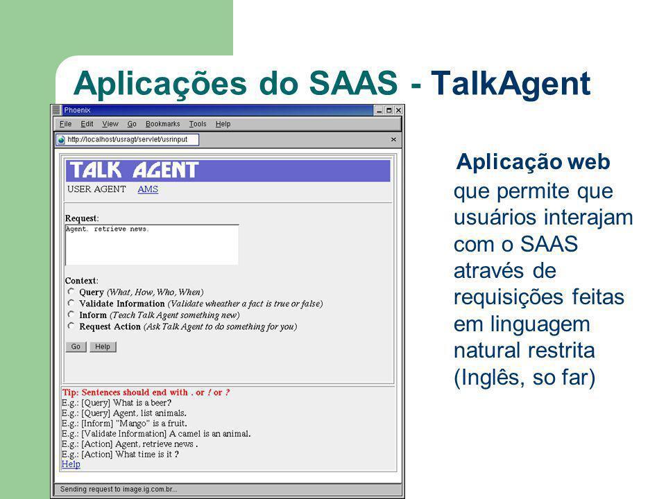 Aplicações do SAAS - TalkAgent Aplicação web que permite que usuários interajam com o SAAS através de requisições feitas em linguagem natural restrita