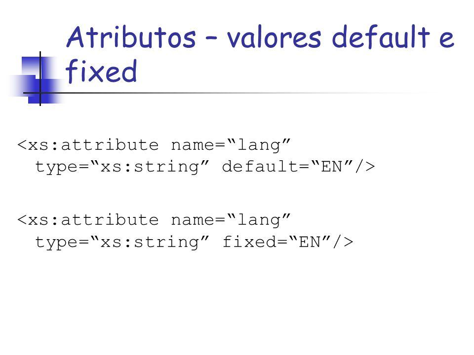 Atributos – valores default e fixed