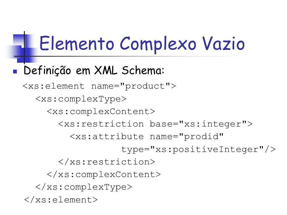Definição em XML Schema: <xs:attribute name=
