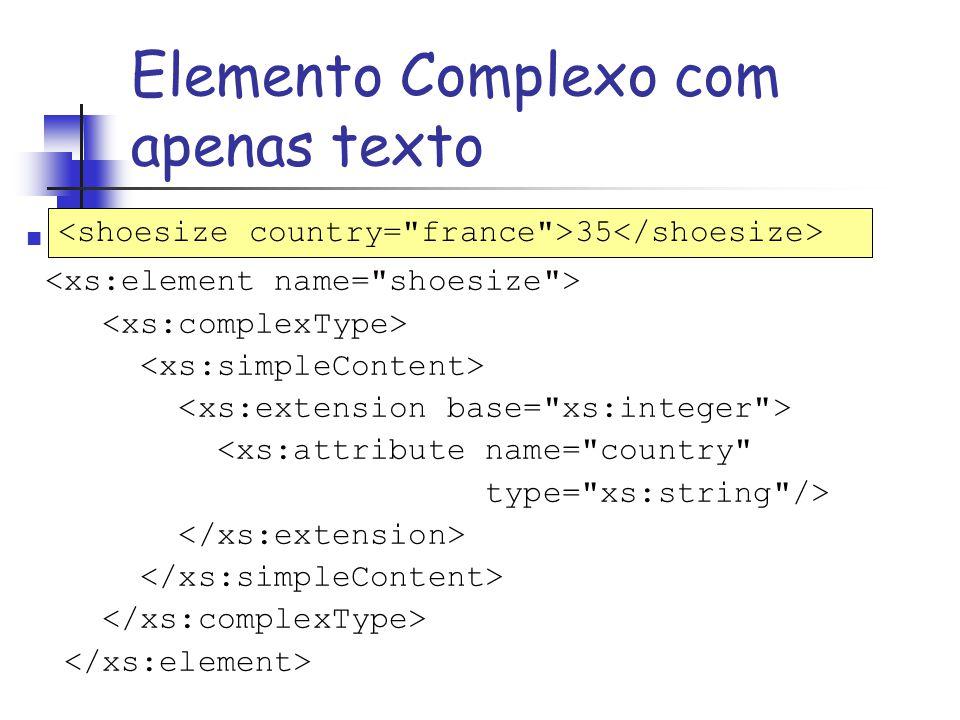 Declaração em XML Schema: <xs:attribute name=