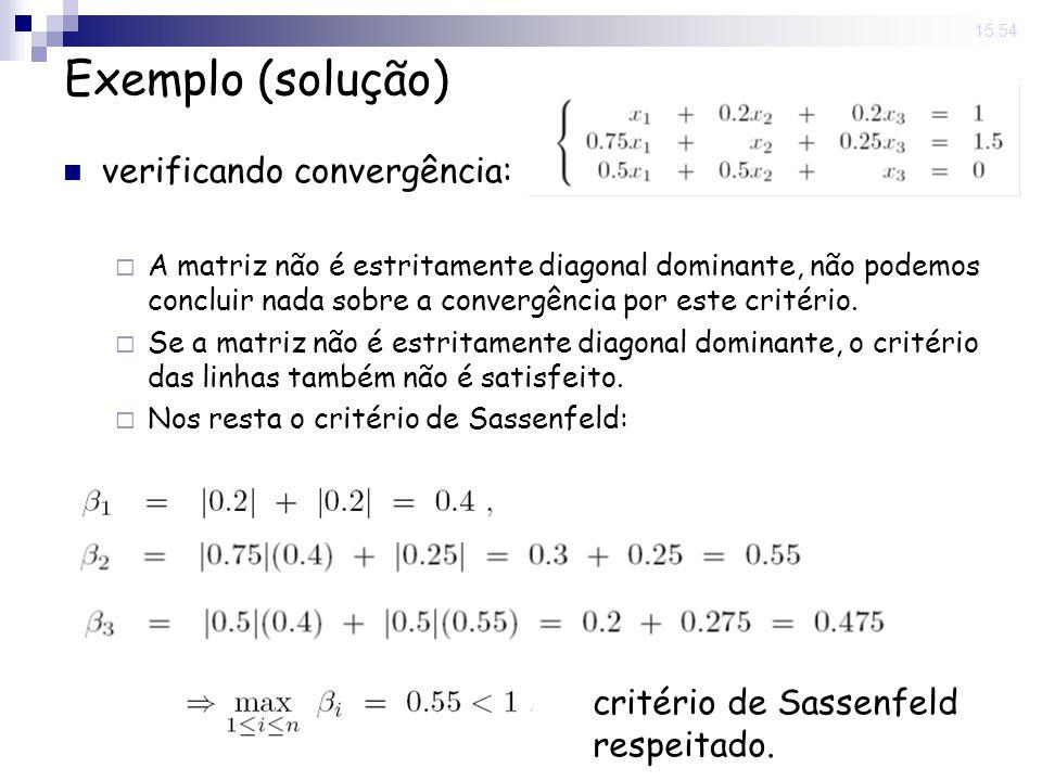 14 Nov 2008. 15:54 Exemplo (solução) verificando convergência: A matriz não é estritamente diagonal dominante, não podemos concluir nada sobre a conve