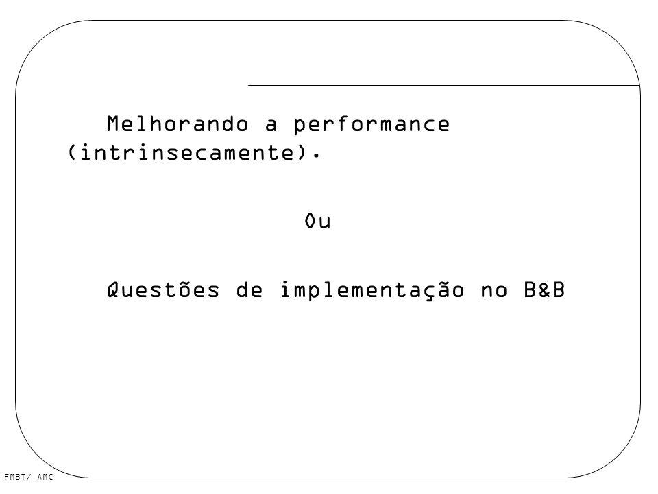 FMBT/ AMC Melhorando a performance (intrinsecamente). Ou Questões de implementação no B&B