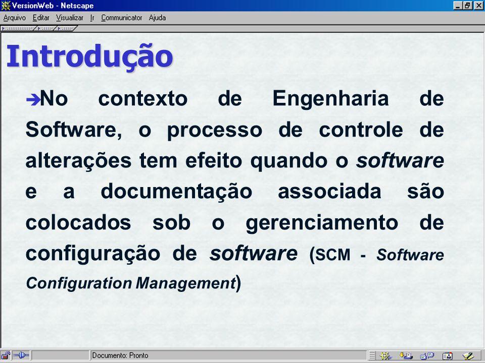 Introdução è No contexto de Engenharia de Software, o processo de controle de alterações tem efeito quando o software e a documentação associada são colocados sob o gerenciamento de configuração de software ( SCM - Software Configuration Management )