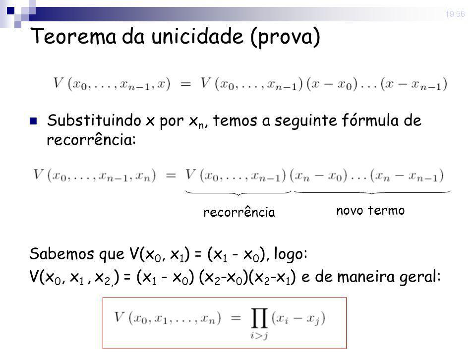 8 May 2008. 19:56 Teorema da unicidade (prova) Substituindo x por x n, temos a seguinte fórmula de recorrência: Sabemos que V(x 0, x 1 ) = (x 1 - x 0