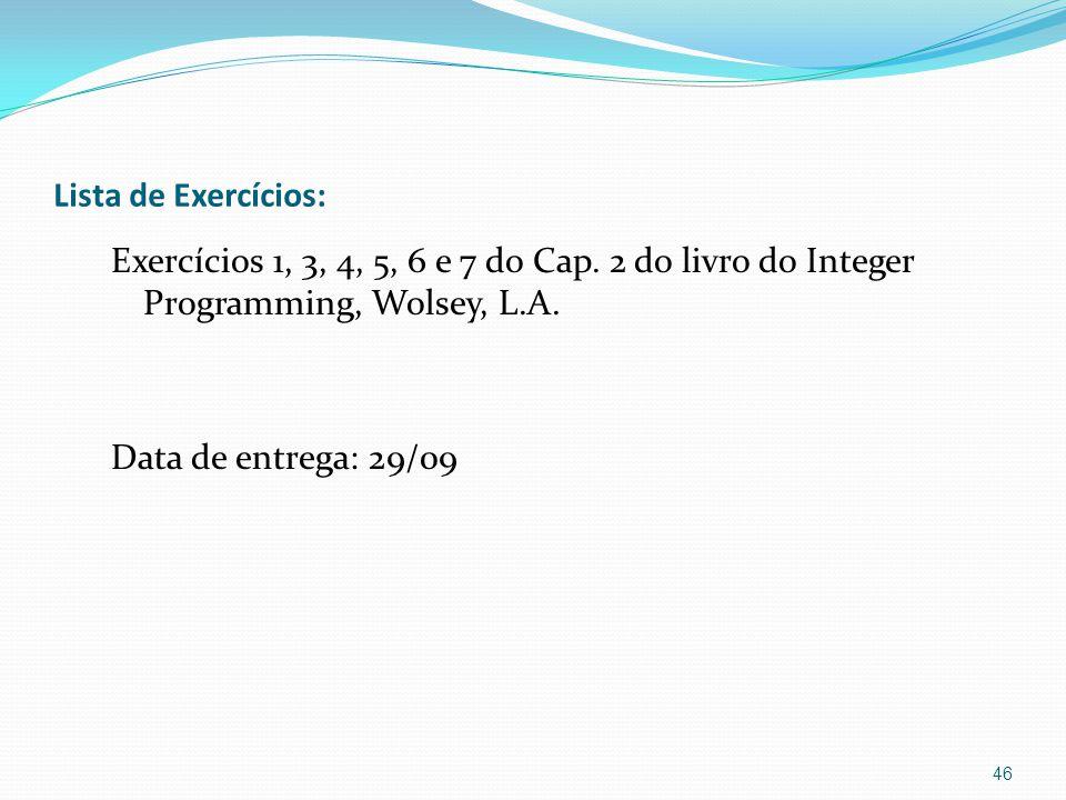 Lista de Exercícios: Exercícios 1, 3, 4, 5, 6 e 7 do Cap.