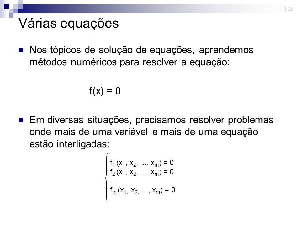 23 mar 2009. 11:26 Várias equações Nos tópicos de solução de equações, aprendemos métodos numéricos para resolver a equação: f(x) = 0 Em diversas situ