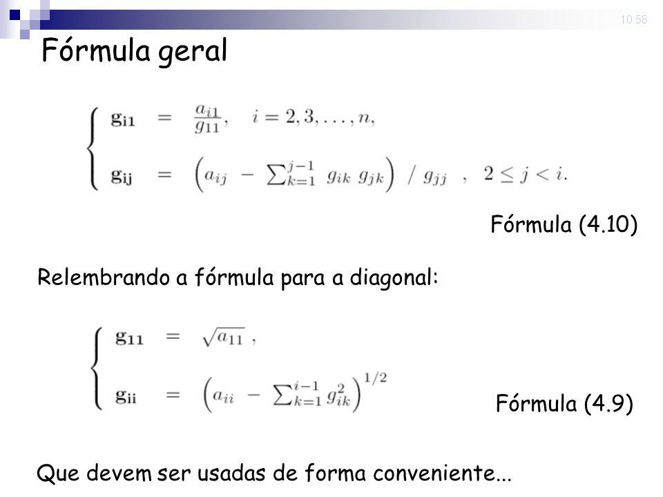 5 Nov 2008. 10:58 Fórmula geral Fórmula (4.10) Fórmula (4.9) Relembrando a fórmula para a diagonal: Que devem ser usadas de forma conveniente...