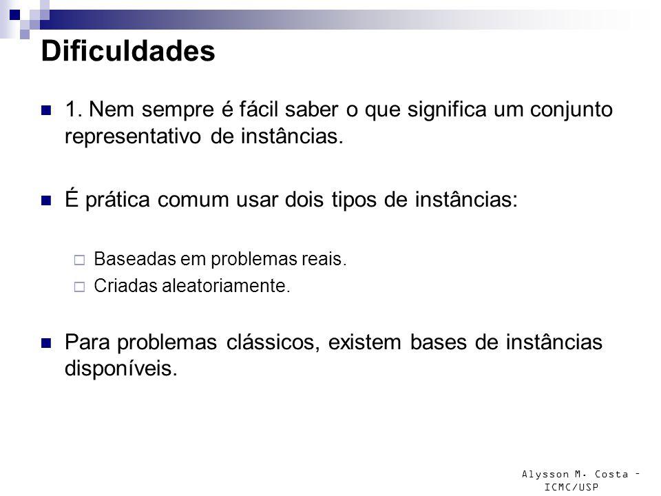 Alysson M. Costa – ICMC/USP Dificuldades 1. Nem sempre é fácil saber o que significa um conjunto representativo de instâncias. É prática comum usar do