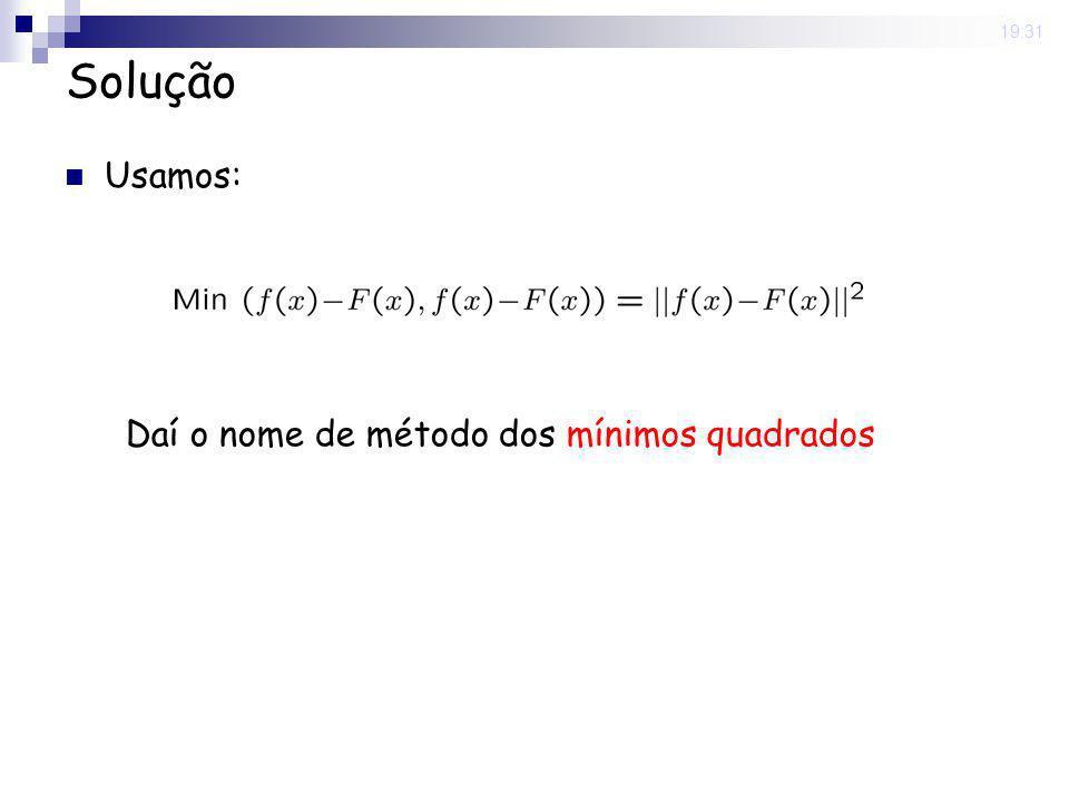 12 Jun 2008. 19:31 Solução Usamos: Daí o nome de método dos mínimos quadrados