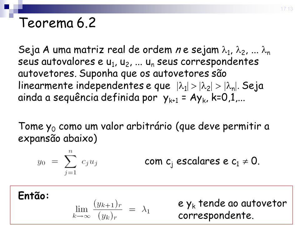 19 Jun 2008. 17:13 Demonstração Por hipótese: y 0 = c 1 u 1 + c 2 u 2 +... +c n u n. Au i = i u i