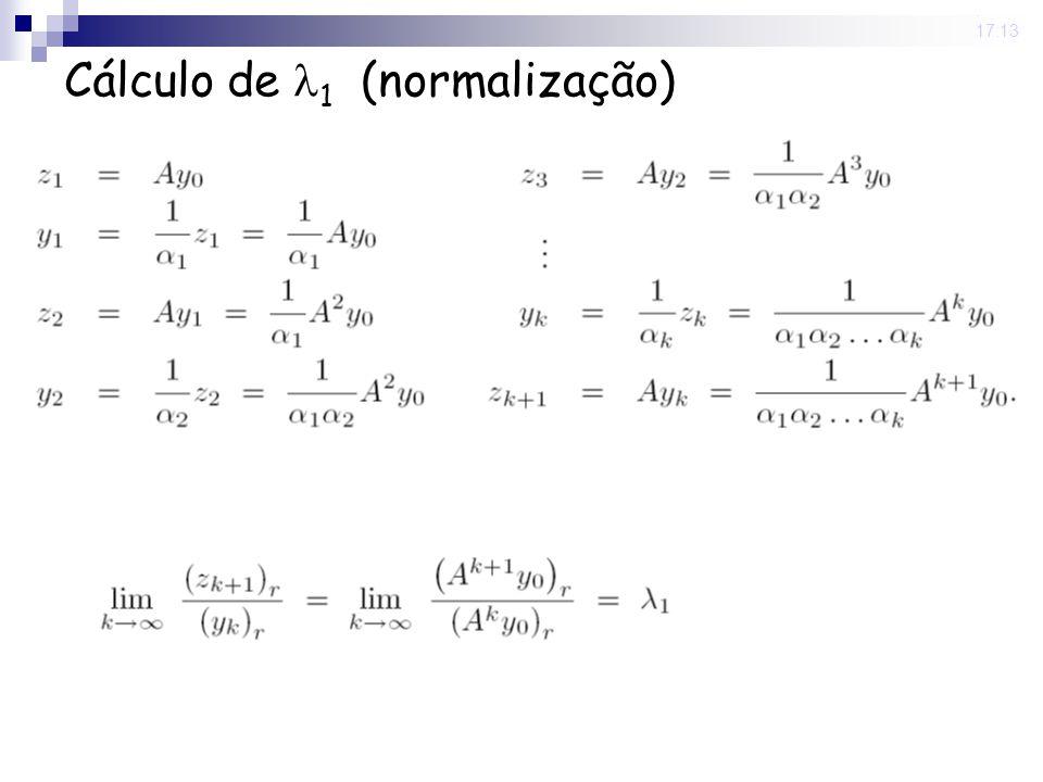 19 Jun 2008. 17:13 Cálculo de 1 (normalização)