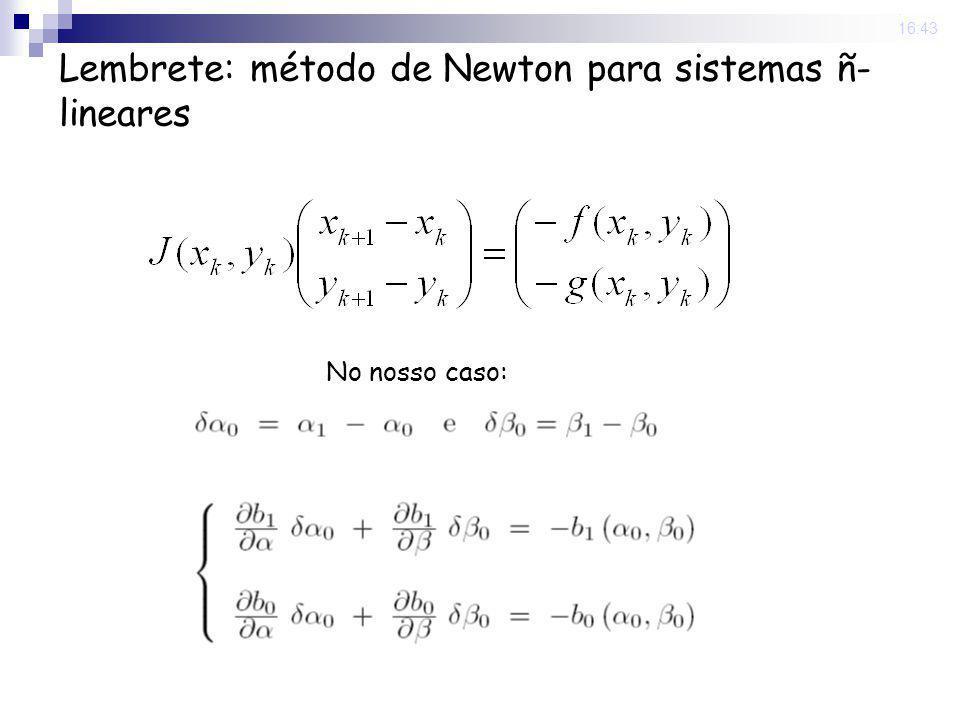 22 Sep 2008. 16:43 Lembrete: método de Newton para sistemas ñ- lineares No nosso caso: