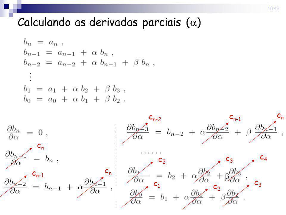 22 Sep 2008. 16:43 Calculando as derivadas parciais ( ) cncn c n-1 cncn c n-2 c n-1 cncn 1 c2c2 c3c3 c4c4 c2c2 c3c3 c1c1