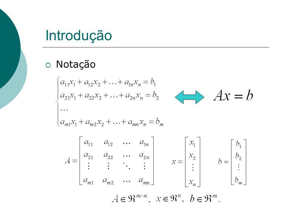 Fatoração LU U é a matriz triangular resultante na eliminação de Gauss.