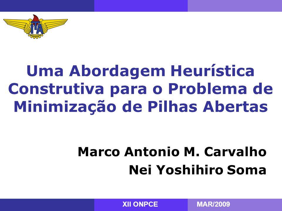 Uma Abordagem Heurística Construtiva para o Problema de Minimização de Pilhas Abertas Marco Antonio M.