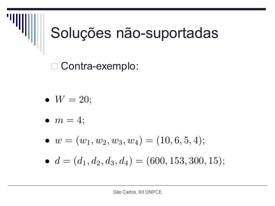 São Carlos, XII ONPCE Soluções não-suportadas Contra-exemplo: