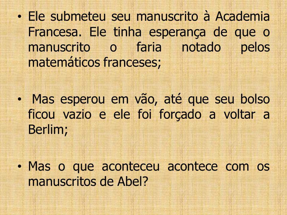 Décadas depois diz-se que Hermite obervou sobre este Mémoire: Abel deixou aos matemáticos o suficiente para mantê- los ocupados por 500 anos; Jacobi d