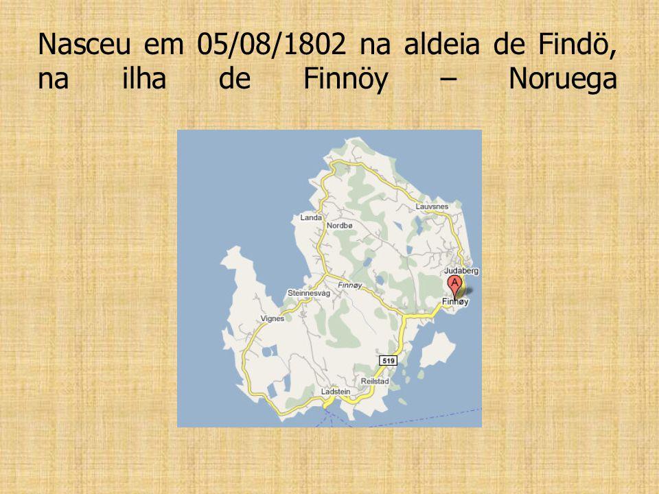 Nasceu em 05/08/1802 na aldeia de Findö, na ilha de Finnöy – Noruega