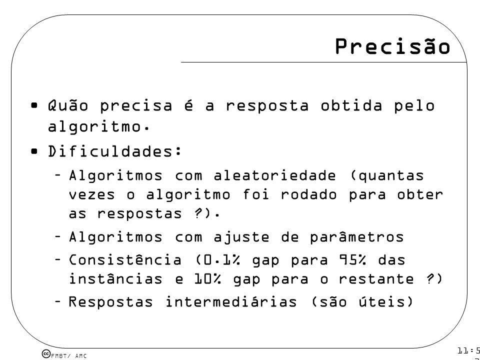 FMBT/ AMC 11:54 12 mar 2009.Precisão Quão precisa é a resposta obtida pelo algoritmo.