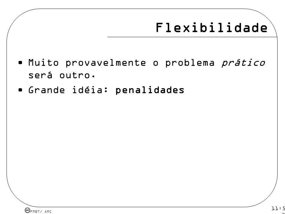 FMBT/ AMC 11:54 12 mar 2009.Flexibilidade Muito provavelmente o problema prático será outro.