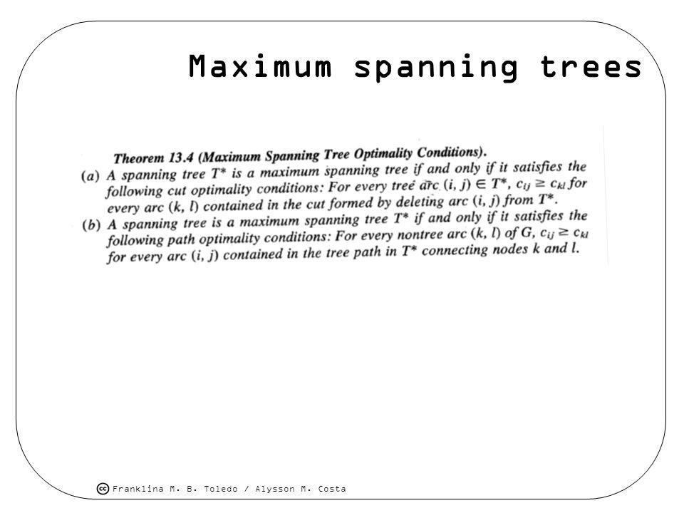 Franklina M. B. Toledo / Alysson M. Costa Maximum spanning trees