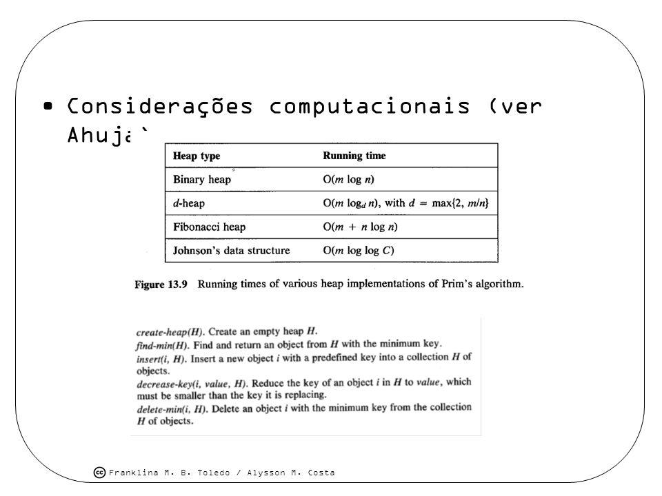 Franklina M. B. Toledo / Alysson M. Costa Considerações computacionais (ver Ahuja)