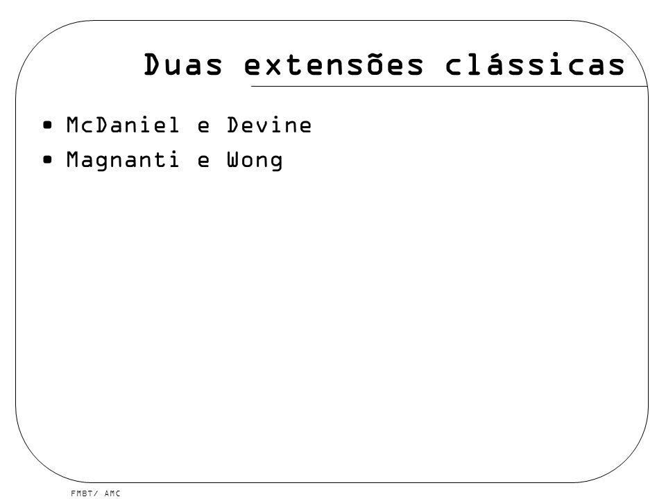 FMBT/ AMC Duas extensões clássicas McDaniel e Devine Magnanti e Wong