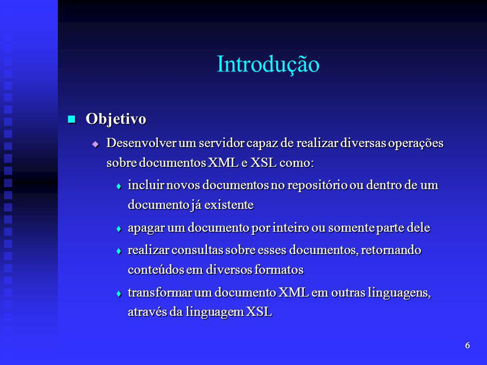 17 Funcionamento dos Métodos Manipulações com Names Manipulações com Names isName(doc) createName(Java_course) getNames(//título) destroyName(course) true OK [ doc ] getNames(null) [ doc, course, server, Java_course ] doc course Java_course server