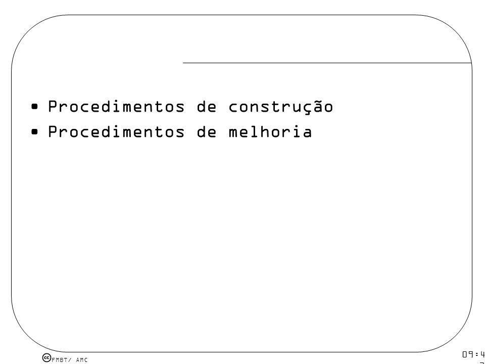 FMBT/ AMC 09:48 12 mar 2009. Procedimentos de construção Procedimentos de melhoria