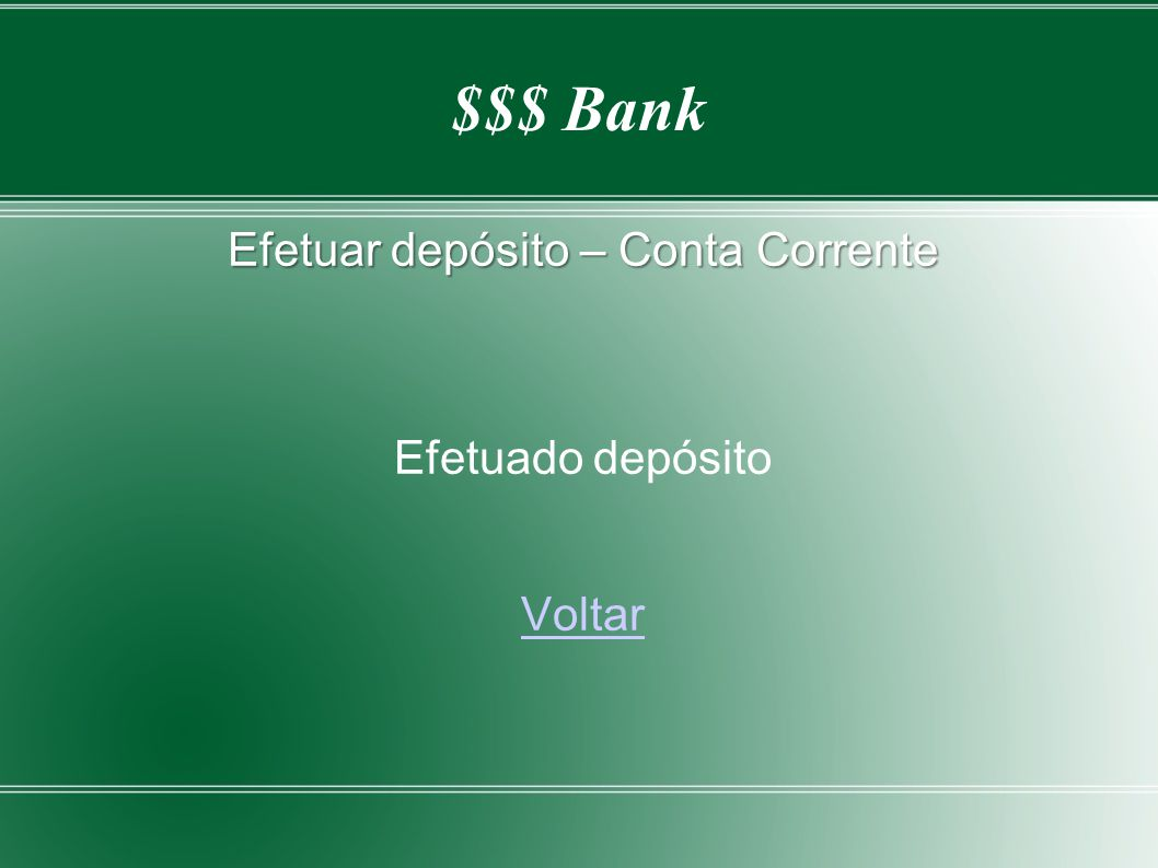 $$$ Bank Efetuar depósito – Conta Corrente Efetuado depósito Voltar
