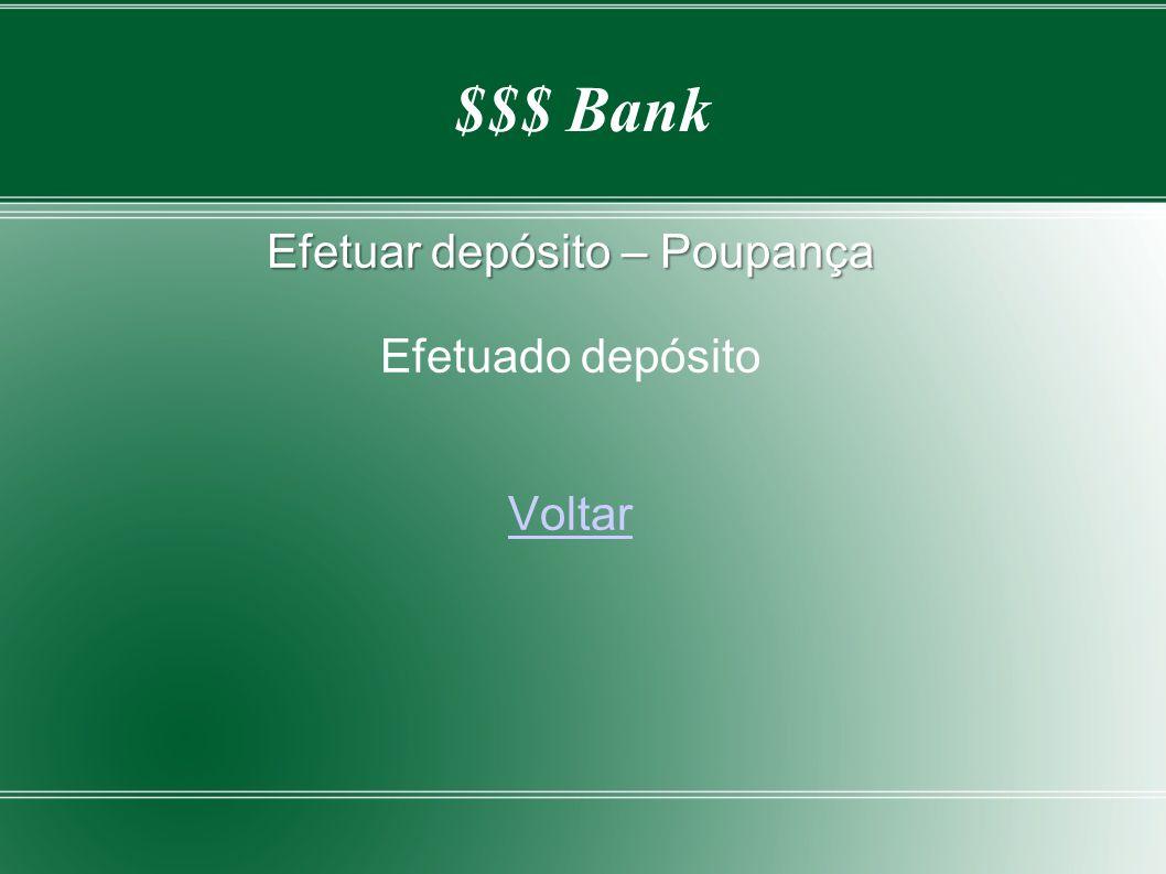 $$$ Bank Efetuar depósito – Poupança Efetuado depósito Voltar