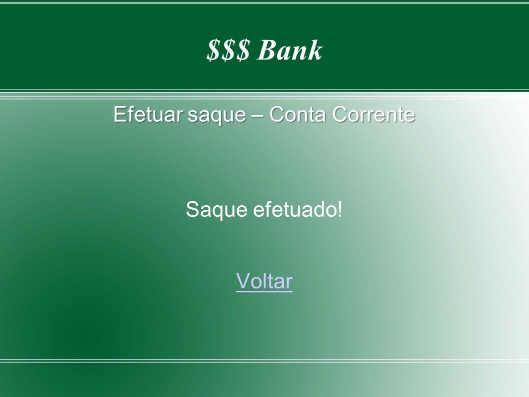 $$$ Bank Efetuar saque – Conta Corrente Saque efetuado! Voltar