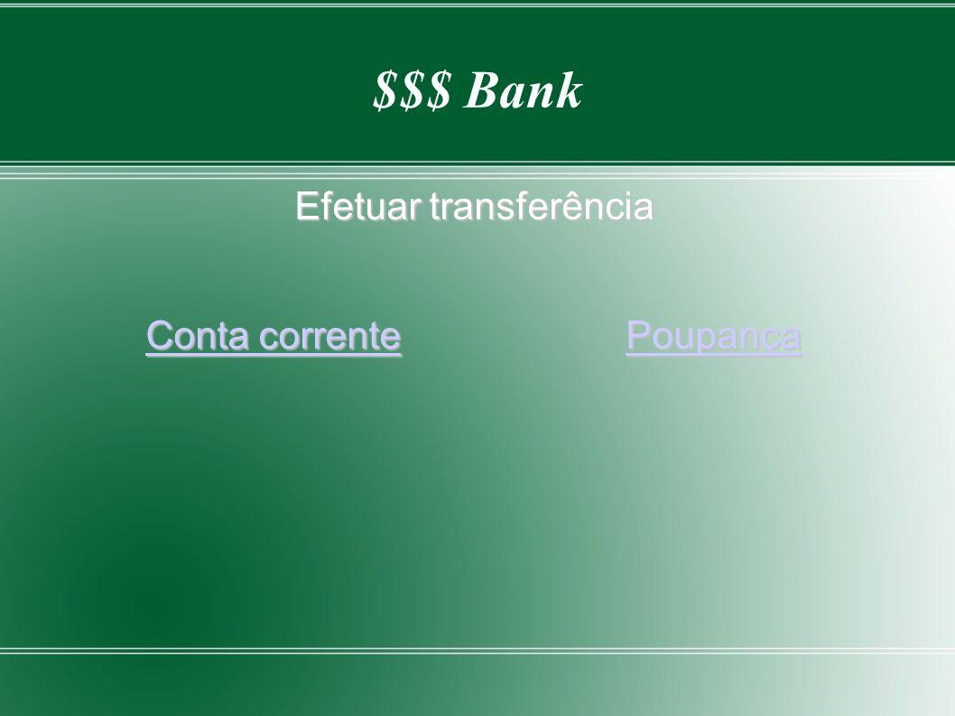 $$$ Bank Efetuar transferência Conta correntePoupança Conta correntePoupança