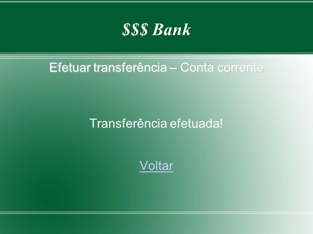 $$$ Bank Efetuar transferência – Conta corrente Transferência efetuada! Voltar