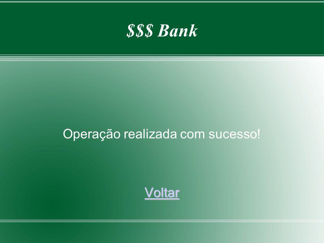 $$$ Bank Operação realizada com sucesso! Voltar