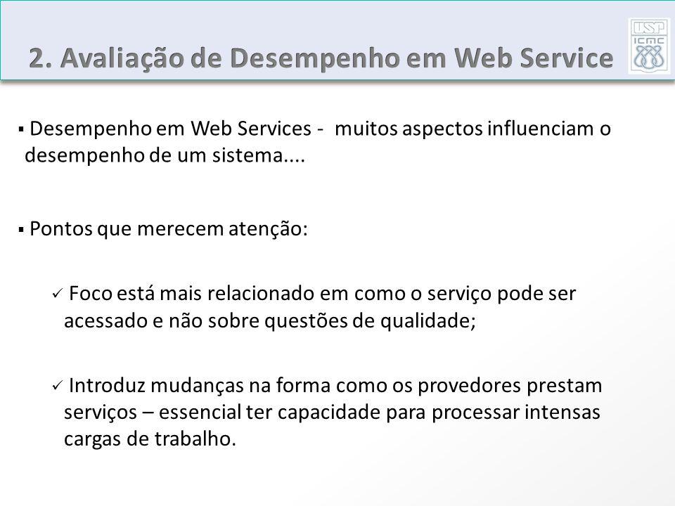 OBJETIVO PRINCIPAL: O objetivo principal deste projeto de doutorado é viabilizar a avaliação de Web Services utilizando-se cargas de trabalho realistas e que representem diferentes categorias de Web Services.