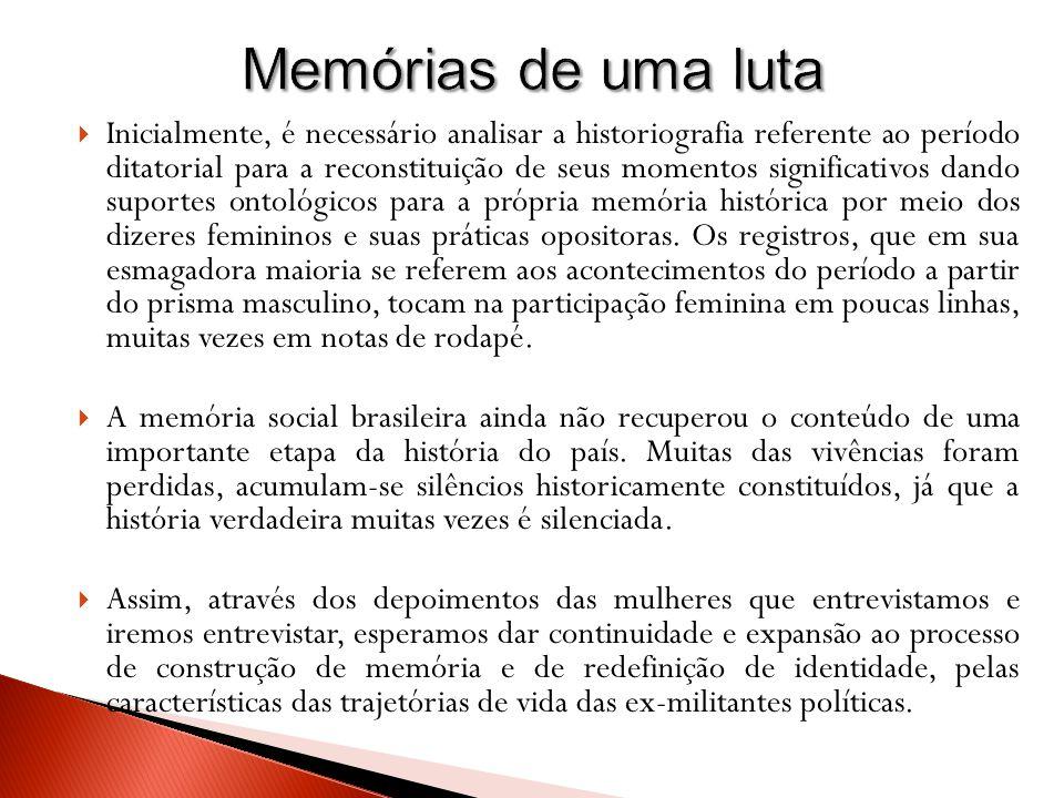 Inicialmente, é necessário analisar a historiografia referente ao período ditatorial para a reconstituição de seus momentos significativos dando suportes ontológicos para a própria memória histórica por meio dos dizeres femininos e suas práticas opositoras.