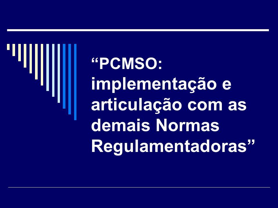 PCMSO: implementação e articulação com as demais Normas Regulamentadoras