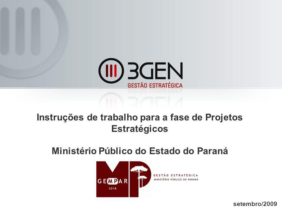 Instruções de trabalho para a fase de Projetos Estratégicos Ministério Público do Estado do Paraná setembro/2009