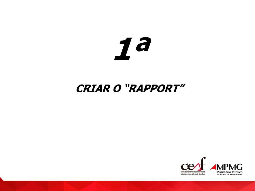 1ª CRIAR O RAPPORT
