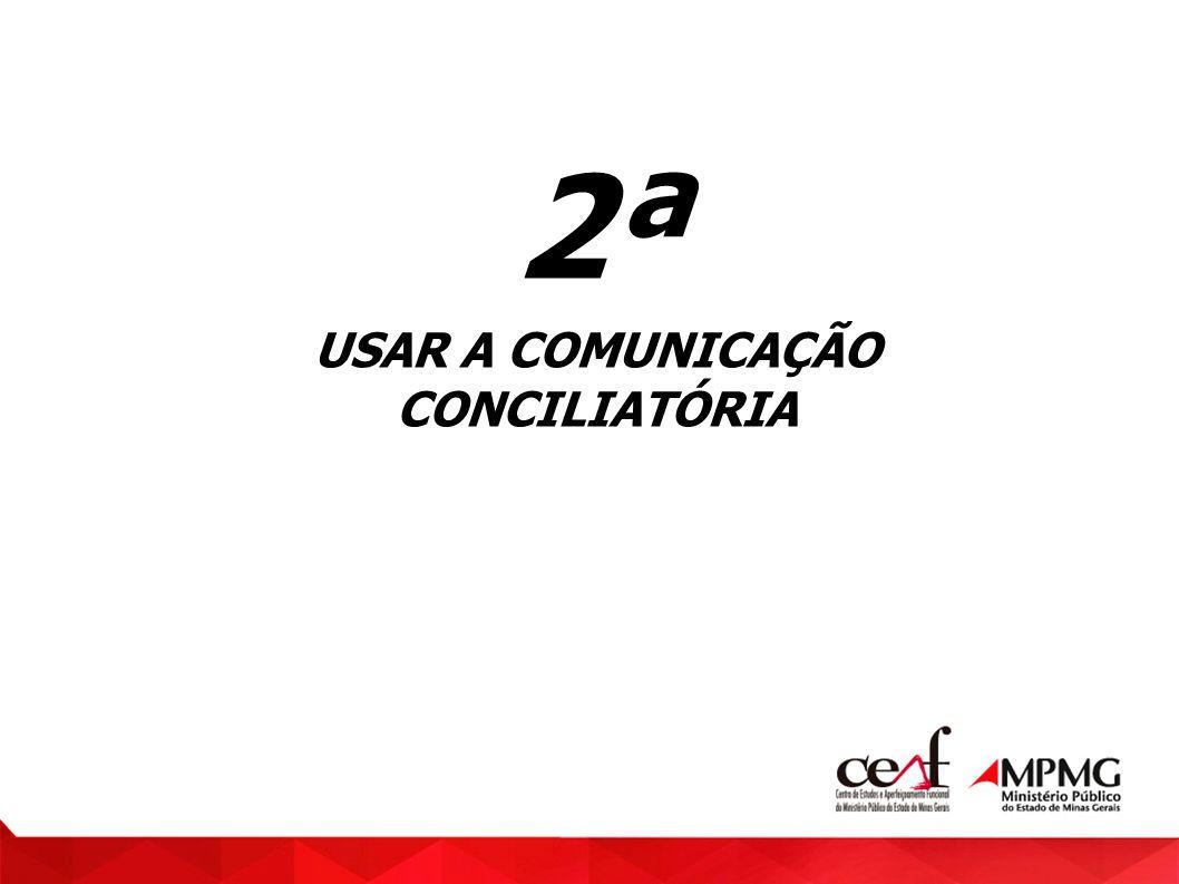 2ª USAR A COMUNICAÇÃO CONCILIATÓRIA