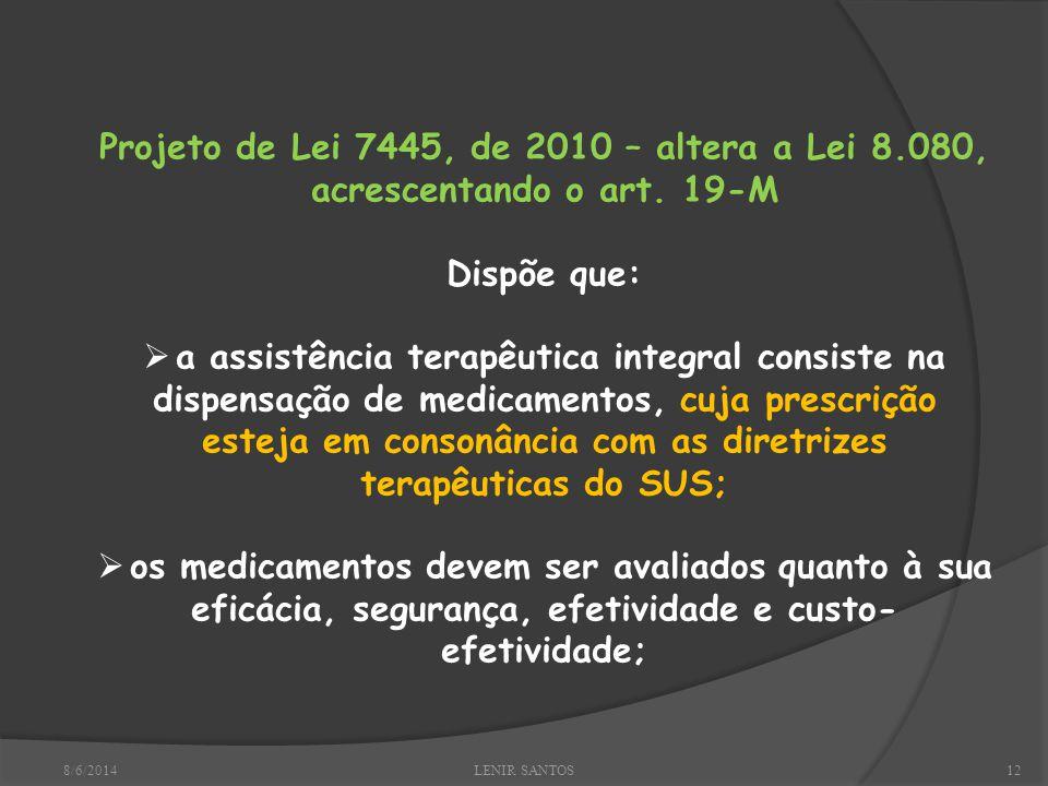8/6/2014LENIR SANTOS12 Projeto de Lei 7445, de 2010 – altera a Lei 8.080, acrescentando o art.