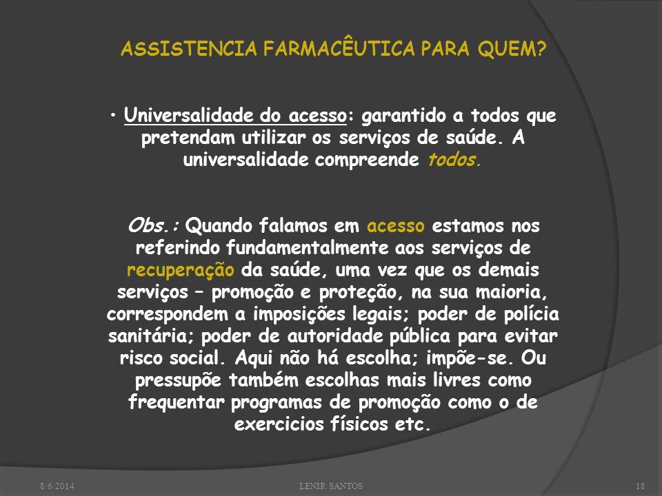 8/6/2014LENIR SANTOS18 ASSISTENCIA FARMACÊUTICA PARA QUEM.