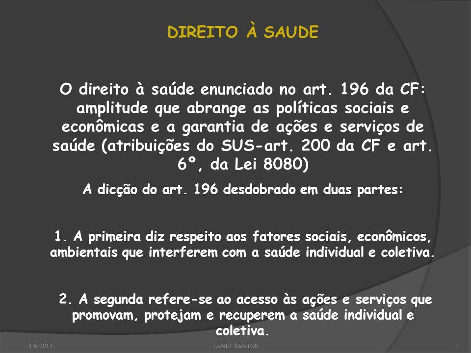 8/6/2014LENIR SANTOS2 DIREITO À SAUDE O direito à saúde enunciado no art.