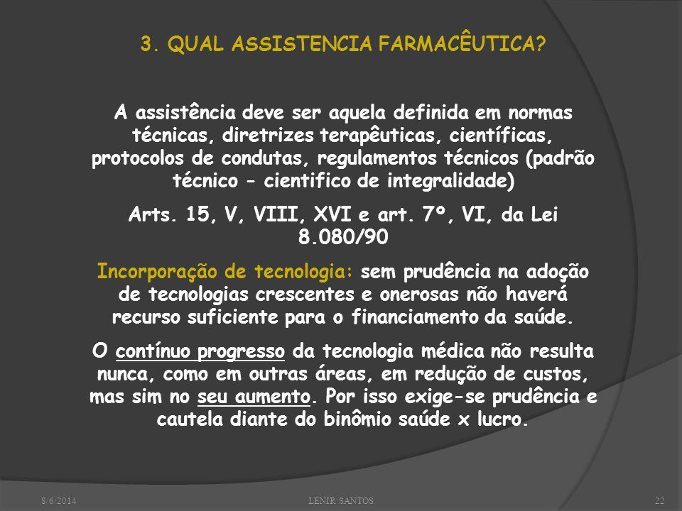 8/6/2014LENIR SANTOS22 3. QUAL ASSISTENCIA FARMACÊUTICA.