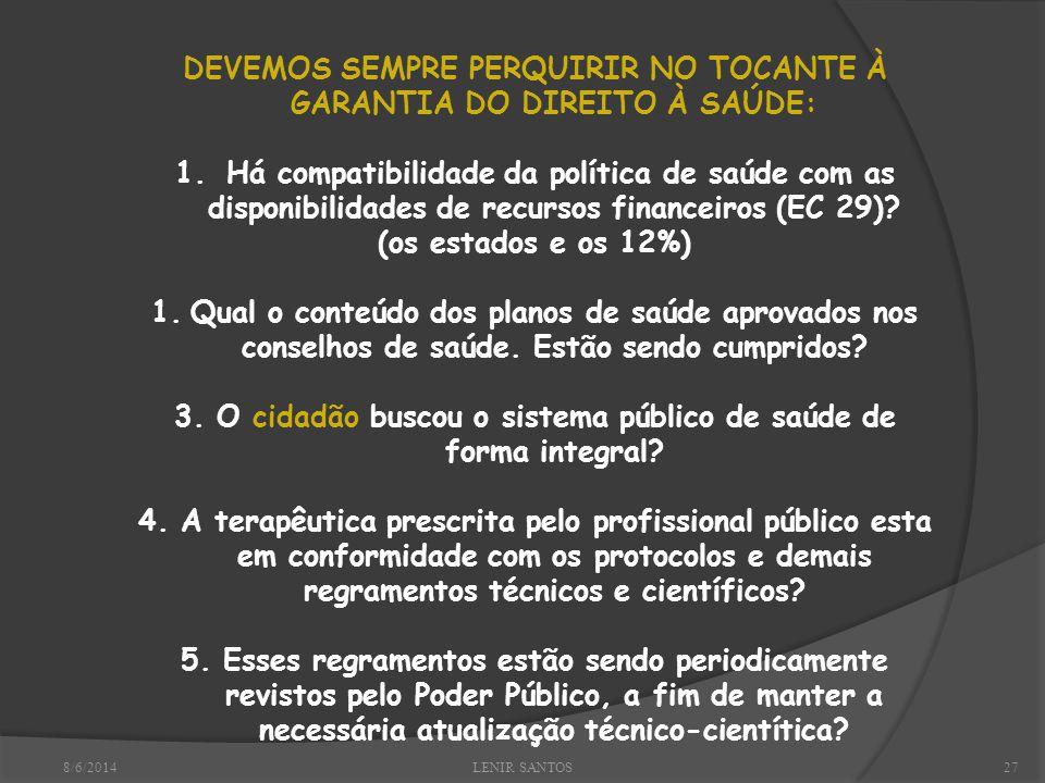 8/6/2014LENIR SANTOS27 DEVEMOS SEMPRE PERQUIRIR NO TOCANTE À GARANTIA DO DIREITO À SAÚDE: 1.