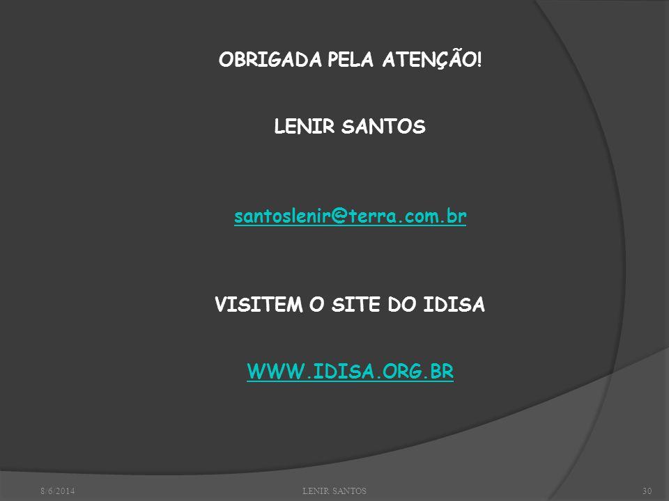 8/6/2014LENIR SANTOS30 OBRIGADA PELA ATENÇÃO.