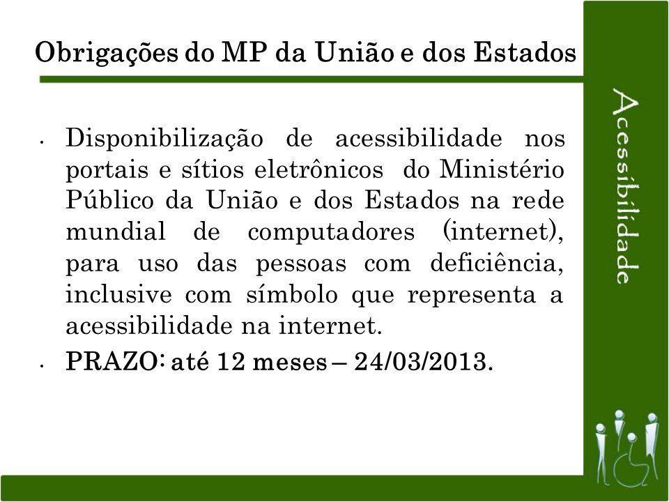 Disponibilização de acessibilidade nos portais e sítios eletrônicos do Ministério Público da União e dos Estados na rede mundial de computadores (inte